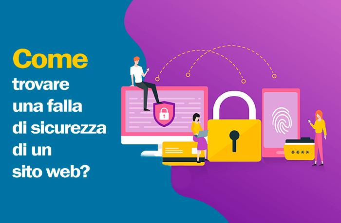 Come scoprire la falla di sicurezza di un sito web